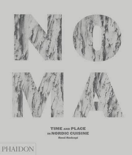 Noma time and Place Nordic Cuisine Cookbook